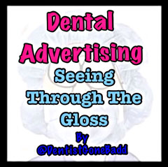 Dental Advertising - Seeing through the gloss