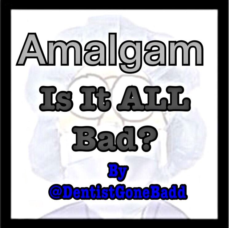Amalgam - is it all bad?