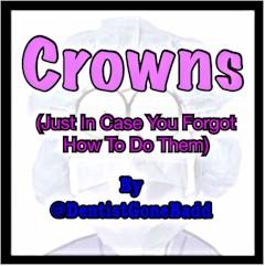 Crowns by @DentistGoneBadd