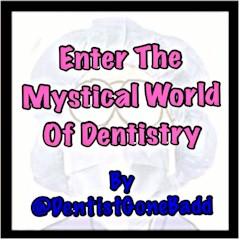 Mystical World of Dentistry