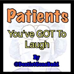 Patients - You've got to laugh.