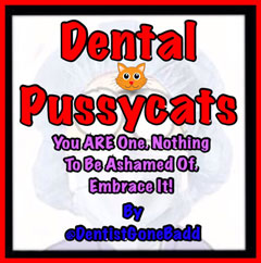 Dentists are Pussycats