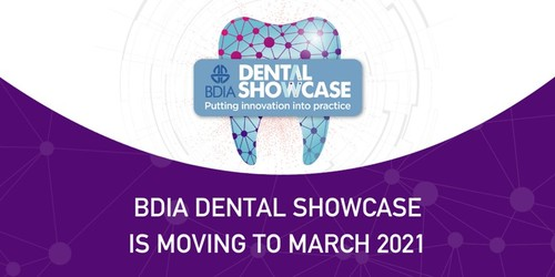 BDIA Dental Showcase is moving to 27 – 28 March 2021