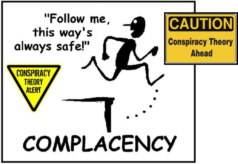 Complacency or Conspiracy?