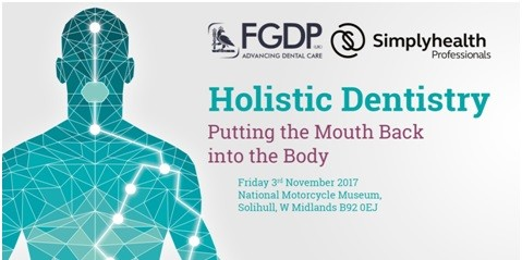 FGDP(UK) and Simplyhealth Professionals launch holistic dentistry conference – 3rd November 17