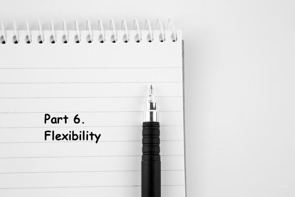 Part 6. Flexibility