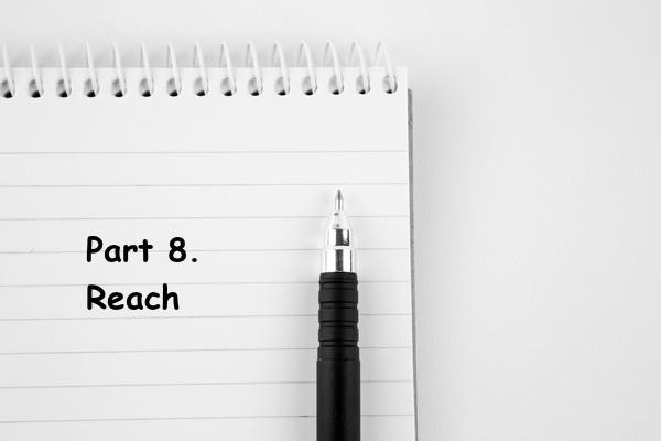 Part 8. Reach