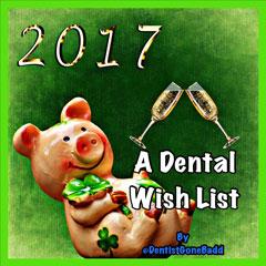 2017 - A Dental Wishlist