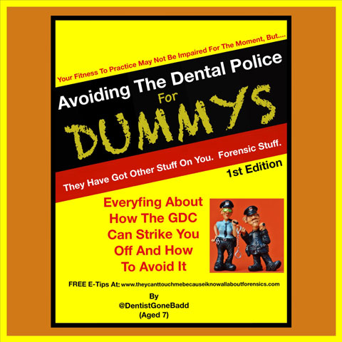 Avoiding the Dental Police for Dummys