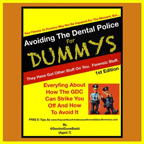 Avoiding the Dental Police for Dummys