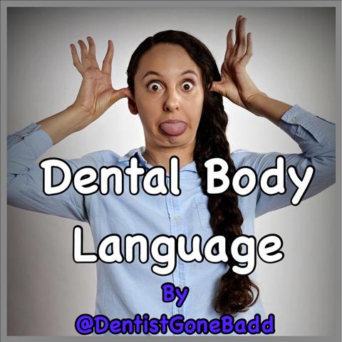 Dental Body Language