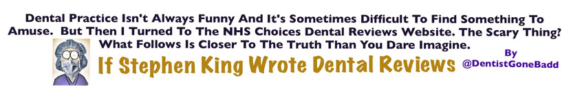 If Stephen King wrote dental reviews