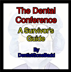 The Dental Conference - a survivor's guide