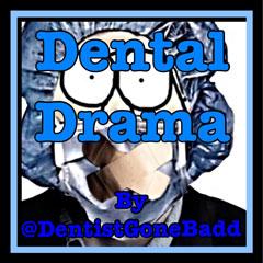 Dental Drama