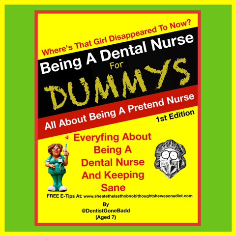 Being a Dental Nurse for Dummys