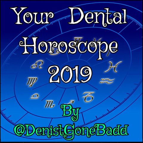 2019 horoscope by @DentistGoneBadd