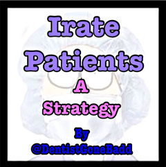 Irate Patients - A Strategy