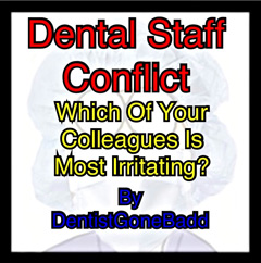 Inter-dental staff irritations