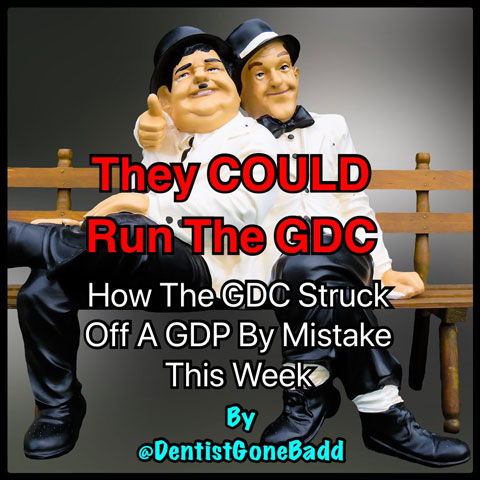 How the GDC struck a Dentist off by mistake