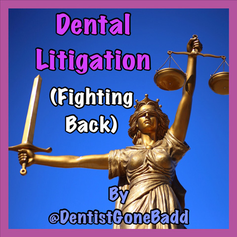 Dental litigation - fighting back
