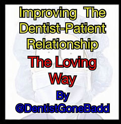 Improving the Dentist-Patient relationship the Loving way