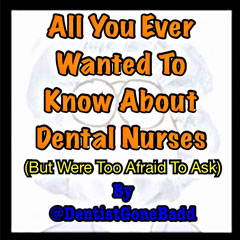 All you wanted to know about dental nurses.