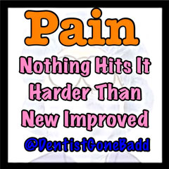 Pain - Nothing hits it harder than @dentistgonebadd