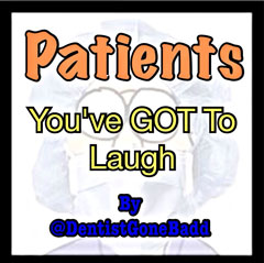 Patients - You've got to laugh.