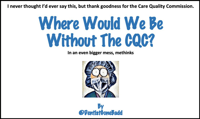 Where would we be without the CQC?