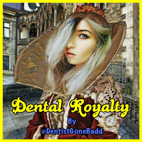 Dental Royalty