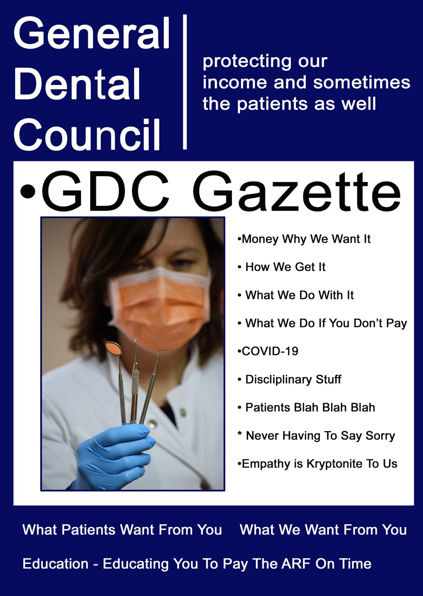 General Dental Council - Protecting our income and sometimes the patients.