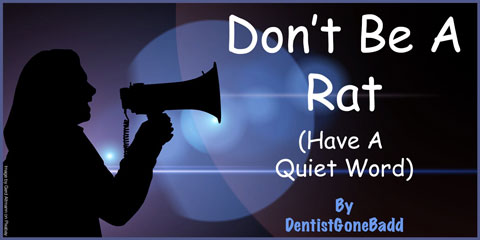 Don't Be A Rat – Have A Quiet Word