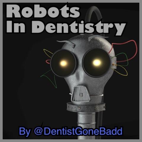 Robots in Dentistry by @DentistGoneBadd