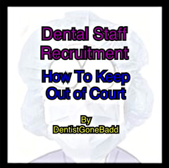 Dental Staff recruitment - how to keep out of court