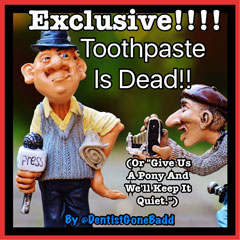 Toothpaste is dead