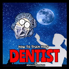 Train Your Dentist