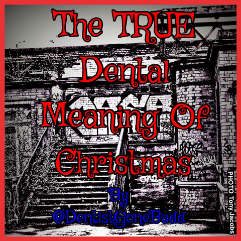 The TRUE Dental meaning of Christmas