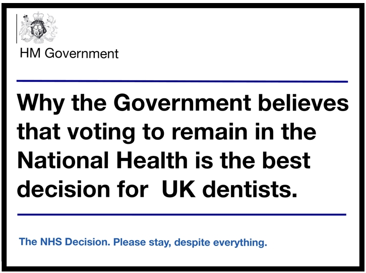 Why the Government believes that voting to remain in the National Health is the best decision for UK dentists. The NHS Decision. Please stay, despite everything.