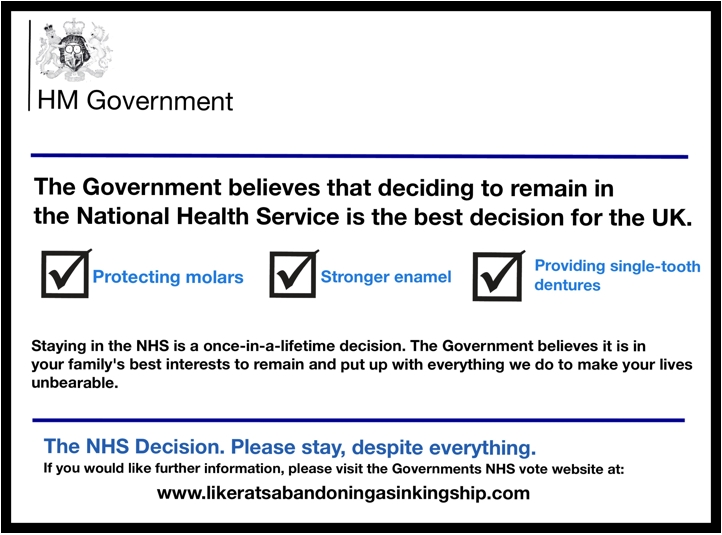 The Government believes that deciding to remain in the National Health Service is the best decision for the UK.