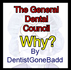 The General Dental Council - Why?