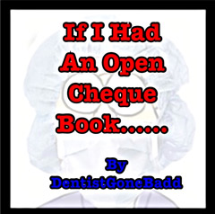If I had an open chequebook.....