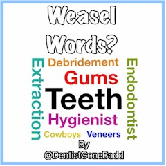 Weasel Words by @DentistGoneBadd